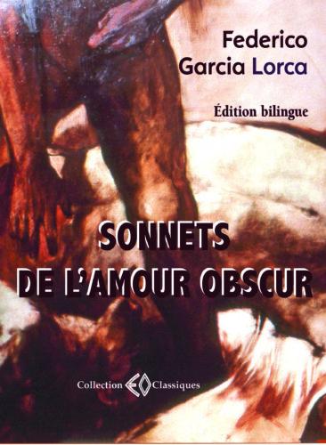 FEDERICO GARCIA LORCA, Sonnets de l'amour obscur
