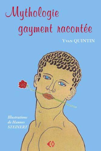 YVAN QUINTIN, Mythologie gayment racontée