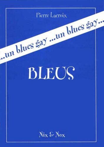 PIERRE LACROIX, Bleus