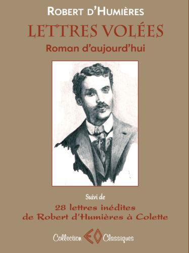 ROBERT D'HUMIÈRES, Lettres volées, Roman d'aujourd'hui (1911)