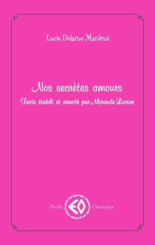 LUCIE DELARUE-MARDRUS, Nos secrètes amours