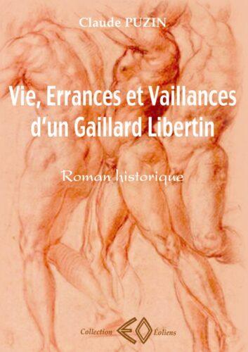 CLAUDE PUZIN, Vie, Errances et Vaillances d'un Gaillard Libertin