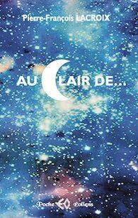 PIERRE-FRANÇOIS LACROIX, Au Clair de…