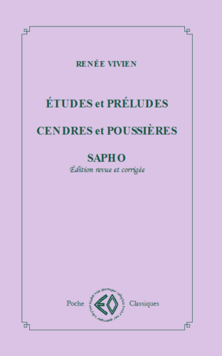 RENÉE VIVIEN, Études et Préludes, Cendres et Poussières, Sapho,  en livre de poche