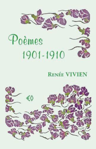 RENÉE VIVIEN, Poèmes 1901-1910