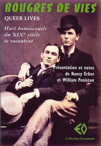 WILLIAM PENISTON et NANCY ERBER, Bougres de vies (Queer Lives)