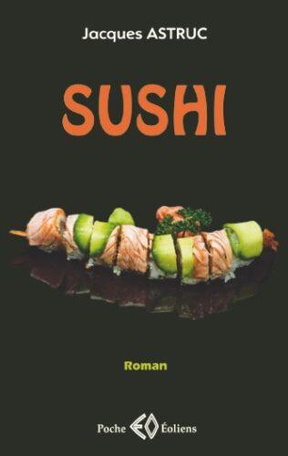 JACQUES ASTRUC, Sushi