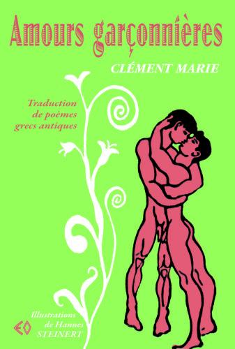 CLÉMENT MARIE, Amours garçonnières