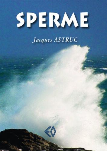JACQUES ASTRUC, Sperme