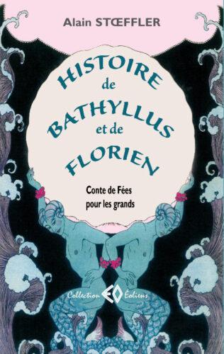 ALAIN STŒFFLER, Histoire de Bathyllus et de Florien